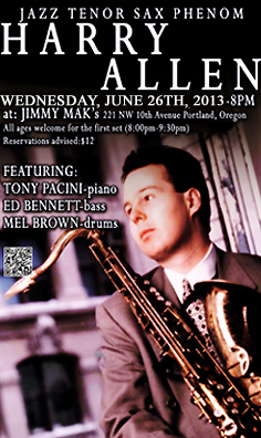 Saxophonist Harry Allen performs with pianist Tony Pacini, bassist Ed Bennett, and drummer Mel Brown Wednesday, June 26th, 2013 at Jimmy Mak's, 8pm