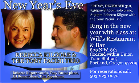 Ring In The New Year With Rebecca Kilgore and The Tony Pacini Trio at Wilf's Restaurant Friday, December 31st, 8:30pm.