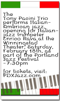 Tony Pacini Trio Performs at the Winningstad Theater, Saturday, February 18th, 7:30pm-8:00pm.  A Portland Jazz Festival Event.