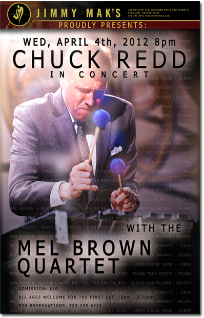 Internationally acclaimed vibraphonist Chuck Redd will  perform with good friend Tony Pacini and the Mel Brown Quartet on Wednesday, April 4th, 2012 at Portland's jazz  hot spot, Jimmy Mak's. Reserve your seat today. All ages welcome.