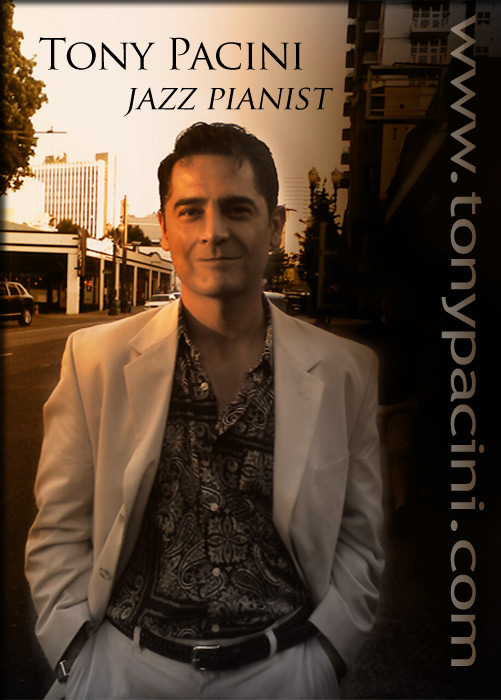 Tony Pacini - jazz pianist.