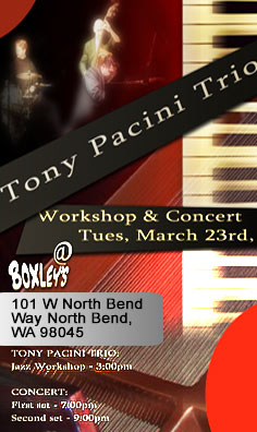 The Tony Pacini Trio In Concert. Tues, Mar 23, at Boxley's Place - North Bend, WA