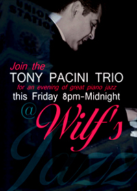 Tony Pacini Trio Performs at Wilf's Poster